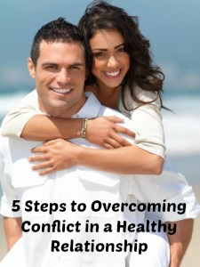 Five Steps to Overcoming Conflict in a Healthy Relationship