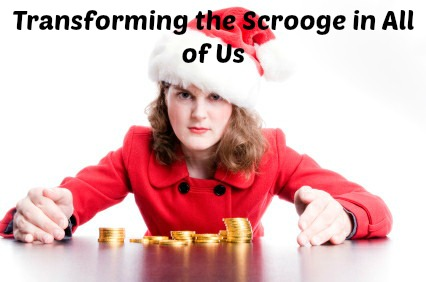 Transforming the Scrooge in All of Us