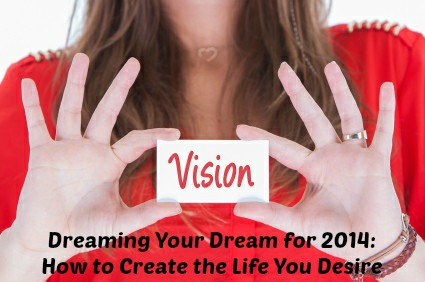 Dreaming Your Dream for 2014