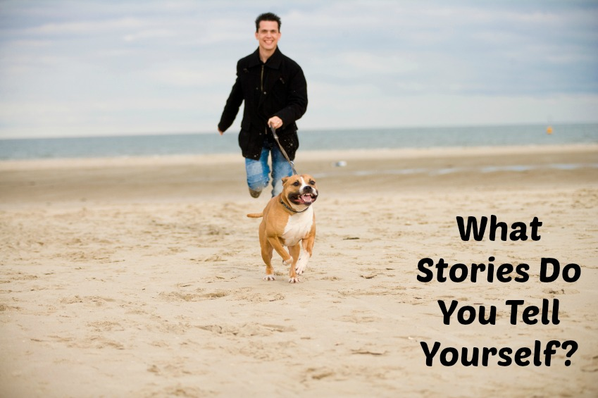 What Stories Do You Tell Yourself?