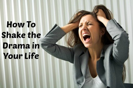Here's How to Shake the Drama in Your Life