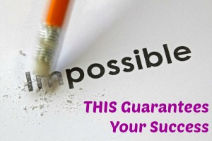 THIS Guarantees Your Success