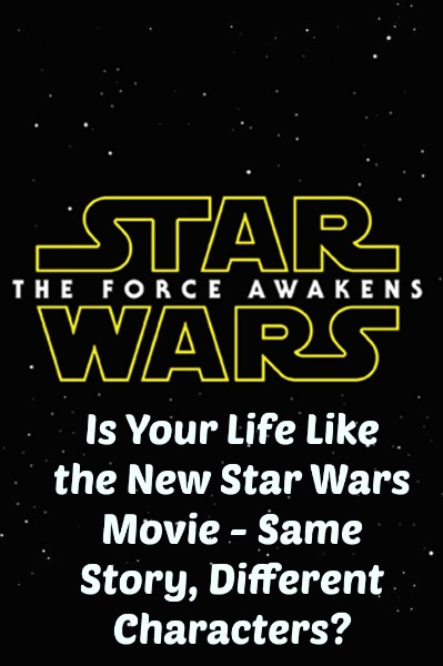 Is Your Life Like the New Star Wars Movie?