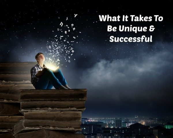 What It Takes to Be Unique and Successful