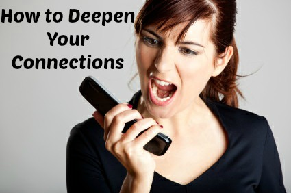 How to Deepen Your Connections