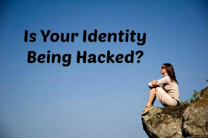Is Your Identity Being Hacked?