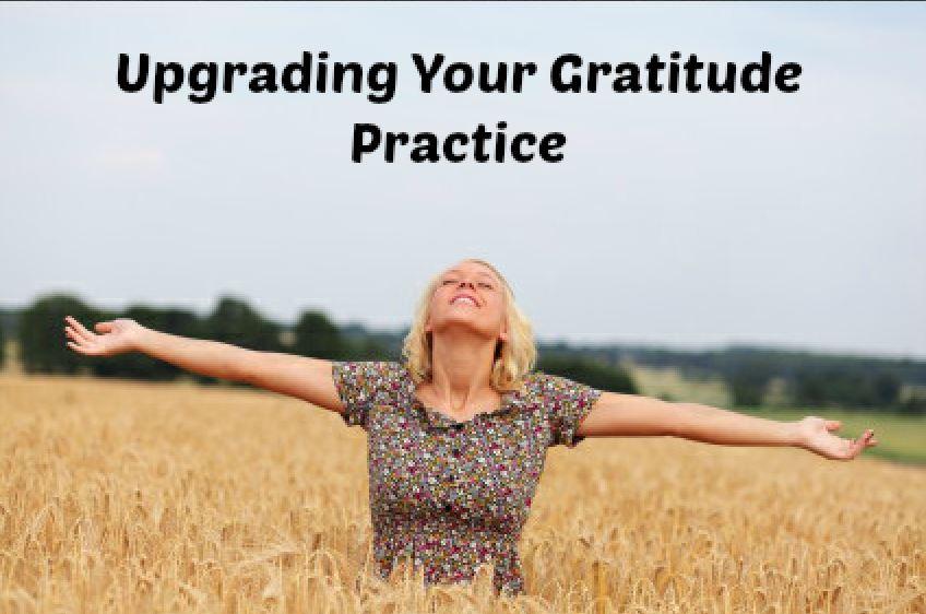Upgrading Your Gratitude Practice